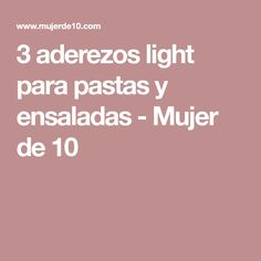 3 aderezos light para pastas y ensaladas - Mujer de 10