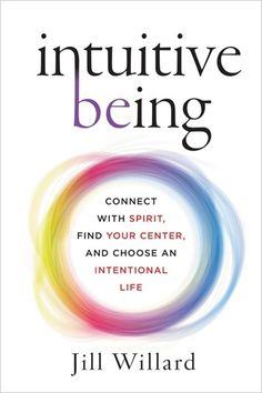 """"""" Intuitive Being shows us how to unlock the power of our intuition to make better decisions and live a more satisfying life."""" —Deepak Chopra, author of Super Genes One of GOOP''s Fall ''16 Nonfiction Top Picks We all possess an intuition far more powerful than we realize. Discover how to unlock its incredible wisdom with Intuitive Being . Beloved by celebrities and CEOs alike, intuitive medium Jill Willard''s revolutionary approach to honing and tapping into the profound po..."""