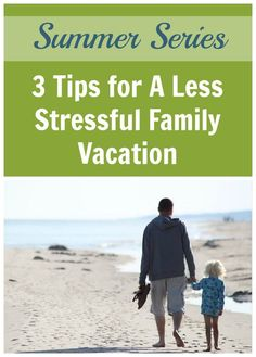 3 Tips for A Less Stressful Family Vacation