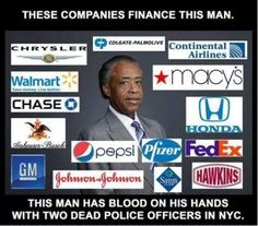 ALERT: Here's the List of Companies Who Fund Al Sharpton's Race War [PHOTO]. Blackmail? Oh wait that's racist. How about 'contributions?' ----------------------------------------------- OUR voices need to be more powerful than this racist bully