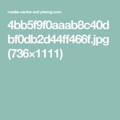 4bb5f9f0aaab8c40dbf0db2d44ff466f.jpg (736×1111)