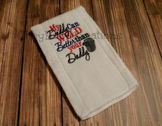 Burp Cloth My Daddy Can Weld Better Than Your by CheyBabyCreations, $7.00