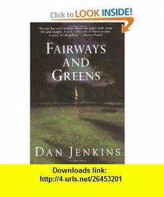 Fairways and Greens (9780385474269) Dan Jenkins , ISBN-10: 0385474261  , ISBN-13: 978-0385474269 ,  , tutorials , pdf , ebook , torrent , downloads , rapidshare , filesonic , hotfile , megaupload , fileserve