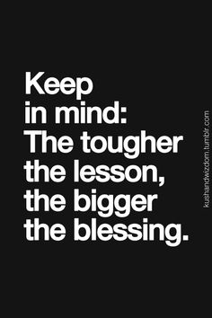 The tougher the lesson...