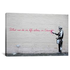 What We Do in Life Echoes in Eternity by Banksy Canvas Print Gray Pink Black Banksy Canvas Prints, Canvas Artwork, Faith In Humanity Restored, Contemporary Wall Art, Best Friend Quotes, Giclee Print, Cool Art, Fine Art, Life