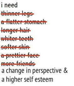 Positive Body Image Inspiration - women please take this on board. Think like a man, you're perfect!