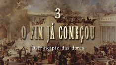 """3- O FIM JÁ COMEÇOU - Série """"Sinais do Fim"""""""