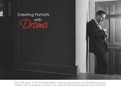 Fabulous tips that will help you create drama in your portraits via Jean Smith Photography and iHeartFaces.com