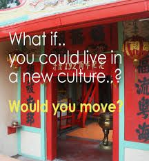 What if you could live in a new culture?  Would you move? Expat resource.