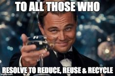Cheers to those who recycle!!