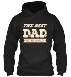 The Best Dad In The World. Black T-Shirt Front