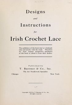 Designs and instructions for Irish crochet lace; http://www.archive.org/stream/designsinstructi00buet#page/n5/mode/2up