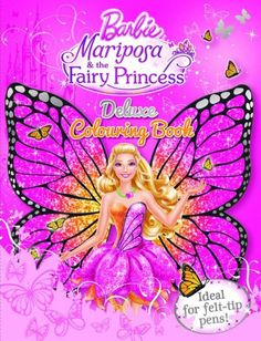 Barbie Mariposa The Fairy Princess Deluxe Colouring Book Ideal For Felt Tip