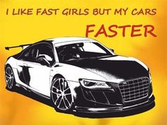 I like fast girls but my cars faster - Acrylic Key Ring - http://robsemporium.com/product/i-like-fast-girls-but-my-cars-faster-acrylic-key-ring/