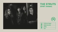 THE STRUTS WITH SPIRIT ANIMAL // Wed. May 9 // Doors: 8:00 PM / Show: 9:00 PM // $25 Adv. $27 Day Of // 18+