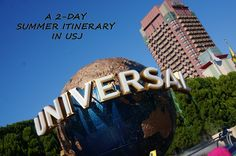 A 2-DAY SUMMER ITINERARY IN USJ
