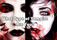What Type of Vampire Are You? | BleuGalaxy