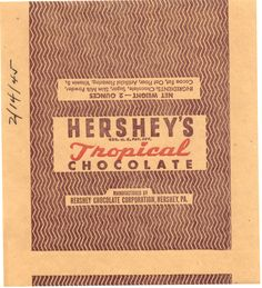 """Hershey's Tropical Chocolate Bar wrapper, 1945 - history of Hershey's Chocolate, as Rations """" U.S. Military"""" Field Ration D Bar - By the end of World War II, almost 380,000,000 two ounce Tropical bars had been produced for the United States military."""