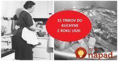 V kuchárke z roku 1920 sa našlo týchto 15 perfektných trikov pre gazdinky: Niektoré z nich nepozná ani vaša babička, ale sú na nezaplatenie!