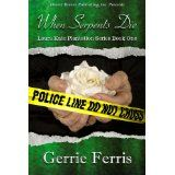 Laura Kate Plantation Series Book One: When Serpents Die (The Laura Kate Plantation Series) (Kindle Edition)By Gerrie Ferris