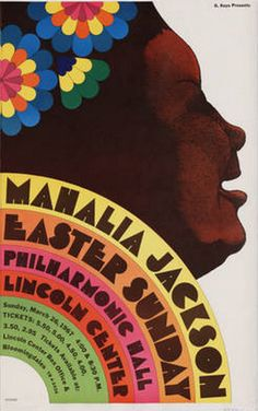 By Milton Glaser (b. 1967 Though not as bright as the Aretha Franklin poster, I love the colors on this poster. The brightness of the rainbow of pastel colors in the left corner help give that Easter feeling, which is what the poster was for. Southern Christian Leadership Conference, Mahalia Jackson, Pop Art, Tr 4, Jazz Poster, Milton Glaser, Art Design, Menu Design, Graphic Design