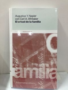 616.8915 / N196 El crisol de la familia / Augustus Napier