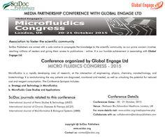 Micro Fluidics Congress - 2015  SciDocPublishers Media Partnership with Global Engage Ltd organised by Global Engage Ltd Conferences Dates : 20 - 21 October, 2015 Venue : Radisson Blu Edwardian Heathrow, London, UK