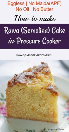 Rava Cake in pressure cooker is eggless and has no maida, no oil or butter. A healthy cake for tea time. Eggless Cake In Cooker, Cake Recipes In Cooker, Healthy Cake, Healthy Desserts, Healthy Food, Baking Recipes, Dessert Recipes, Baking Ideas, Breakfast Recipes