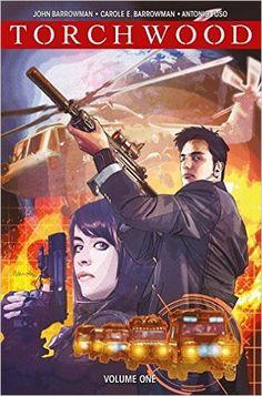 Torchwood: Volume 1 - World Without End: John Barrowman, Carol Barrowman, Antonio Fuso: 9781785853692: Amazon.com: Books