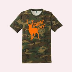 A personal favorite from my Etsy shop https://www.etsy.com/listing/503150537/buck-off-tshirt-hunting-t-shirt-camo
