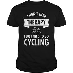 Therapy #Cycling,  Order HERE ==> https://ushirts.net/?/Hobby/Therapy-Cycling-Black-Guys.html?89701,  Please tag & share with your friends who would love it ,  #superbowl #birthdaygifts #renegadelife