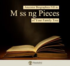 Ancestor Biographies Fill in Missing Pieces of Your Family Tree