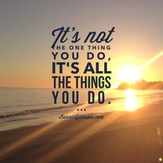 """It's not the one thing you do, it's all the things you do."" - Bonnie Gillespie bonniegillespie.com"