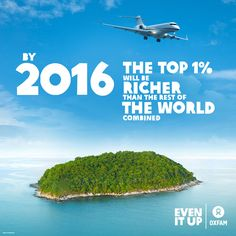 The combined wealth of the richest 1 percent will overtake that of the other 99 percent of people next year unless the current trend of rising inequality is checked, Oxfam warned today ahead of the annual World Economic Forum meeting in Davos. Faith In Humanity, Rest Of The World, Sociology, Big Picture, Economics, Personal Development, Meant To Be, Campaign, Inspirational Quotes
