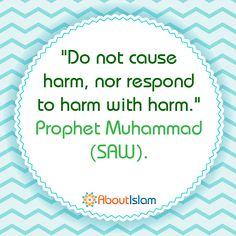 """Do not cause harm, nor respond to harm with harm."" - Prophet Muhammad (SAWS) Prophet Muhammad Quotes, Hadith Quotes, Muslim Quotes, Quran Quotes, Religious Quotes, Spiritual Quotes, Islamic Quotes, Wisdom Quotes, Qoutes"
