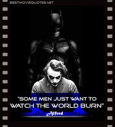 """joker quote """"it s not about money it s about sending a message """"some men just want to watch the world burn"""" alfred is a butler"""