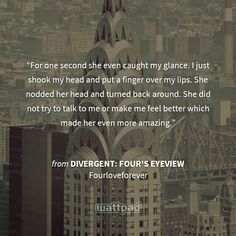 My wattpad story Divergent: Four's Eyeview. Please read it.