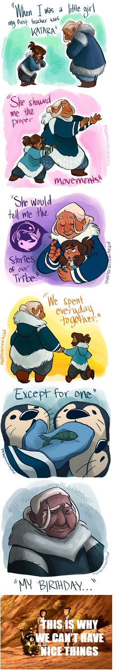 Katara & Korra. Some of the fan art out there just breaks my heart.