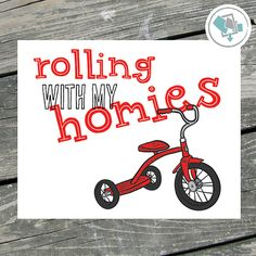 Printable Wall Art Rolling With My Homies by TheseBareWalls | My Homies Print | Tricycle Print | Tricycle Art | Bike Decor | Boys Bedroom Art | Boys Print Decor