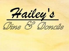 Hailey's Dine & Donate, Helping the needy by feeding your family.
