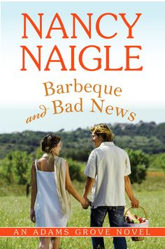 Barbecue and Bad News (An Adams Grove Novel Book by Nancy Naigle