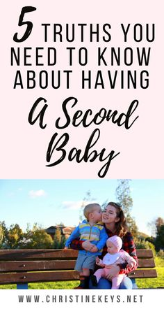5 Truths You Need To Know About Having A Second Baby | It may seem daunting and overwhelming but here are 5 things to encourage you as you prepare for a second baby.