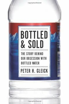 Bottled and Sold: The Story Behind Our Obsession with Bottled Water .shows how water went from being a free natural resource to one of the most successful commercial products of the last one hundred years—and why we are poorer for it. Bottled Water, Water Bottle, Ap Language, English Language, One Hundred Years, Natural Resources, Plastic Bottles, Drink Bottles, Fresh Water