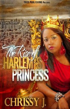 The Rise of Harlem's Princess by Chrissy  J, http://www.amazon.com/dp/B00F7RPHG8/ref=cm_sw_r_pi_dp_BHlosb0J01AKM