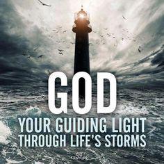 God is my Guiding Light in the midst of a storm Christian Faith, Christian Quotes, Christian Images, Christian Church, God Loves You, God First, Religious Quotes, Faith In God, True Faith