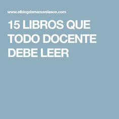 15 LIBROS QUE TODO DOCENTE DEBE LEER
