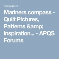Mariners compass - Quilt Pictures, Patterns & Inspiration... - APQS Forums