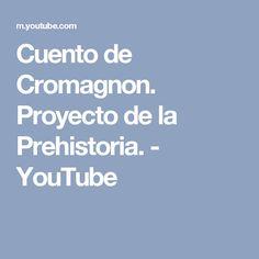 Cuento de Cromagnon. Proyecto de la Prehistoria. - YouTube