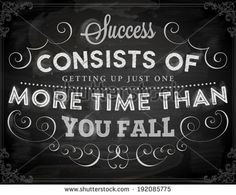 """Quote Typographical Background, vector design. """"Success consists of getting up just one more time than you fall"""". Chalkboard Style. - Shutterstock Premier"""