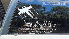 Nobody Cares About Your Stick Figure Family by JoCoCustomVinyl
